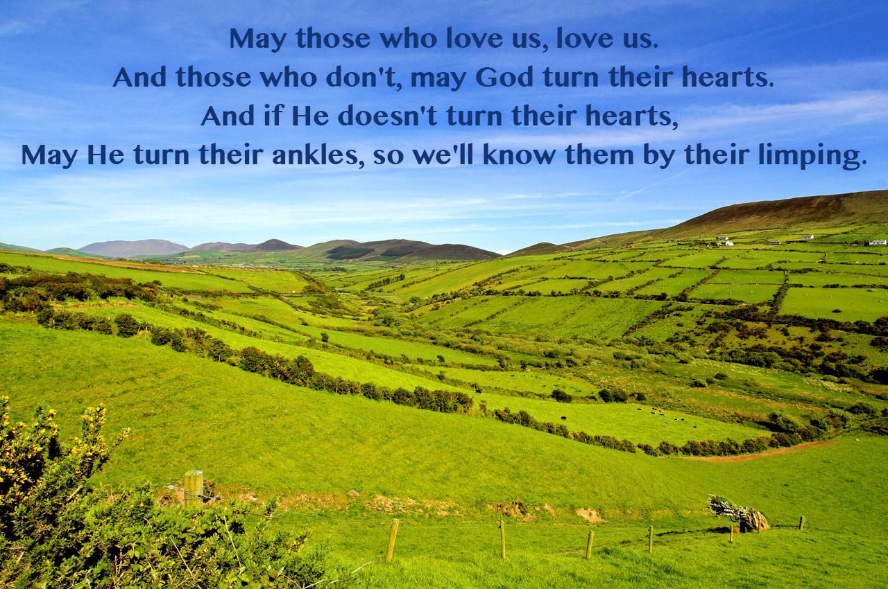"""May those who love us, love us…"" ~ Old Irish Saying [1280×850] [OC]"
