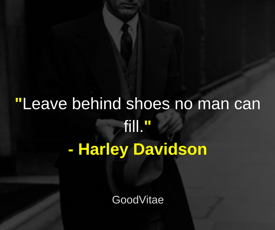 """Leave behind shoes no man can fill."" – Harley Davidson [940×788]"