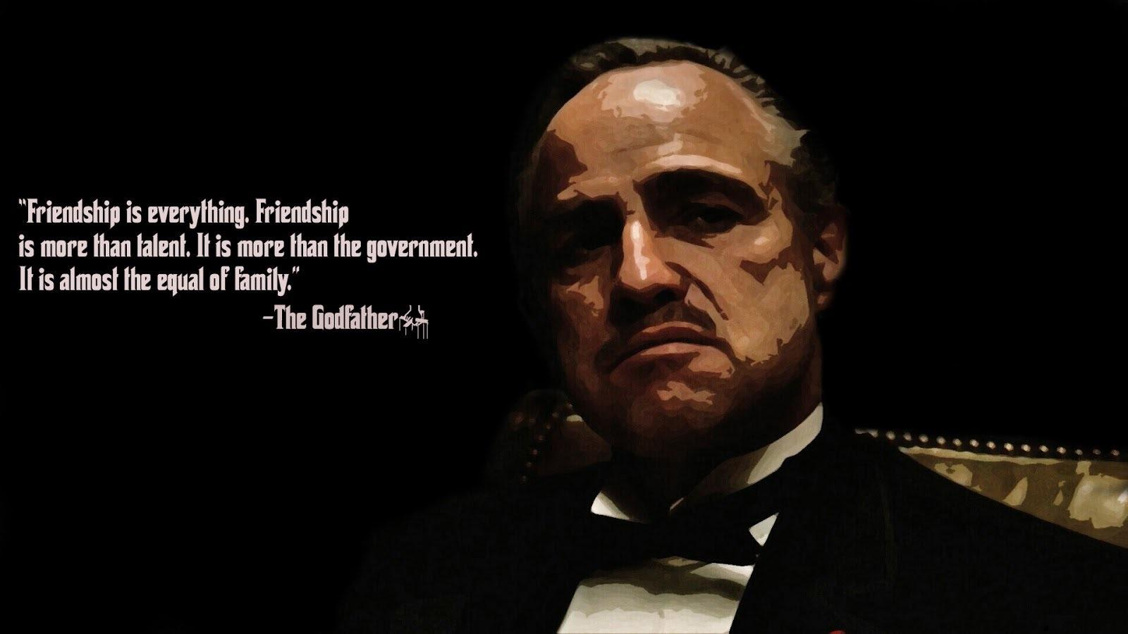 """Friendship is everything. Friendship is more than talent. It is more than the government. It is almost like equal of family."" – The Godfather [1600*900]"