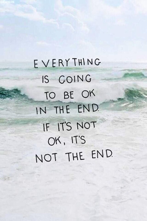 [Image] Everything is going to be ok in the end