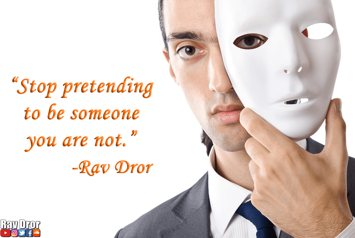 """Stop pretending to be someone you are not"" -Rav Dror Moshe Cassouto [1195×800]"