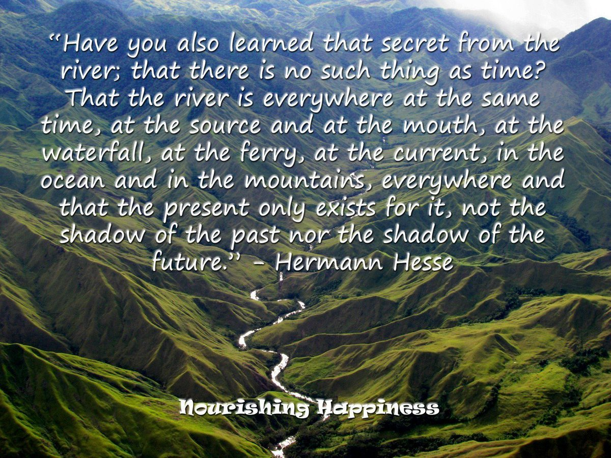 """Have you also learned that secret from the river…"" – Hermann Hesse [1200×900]"