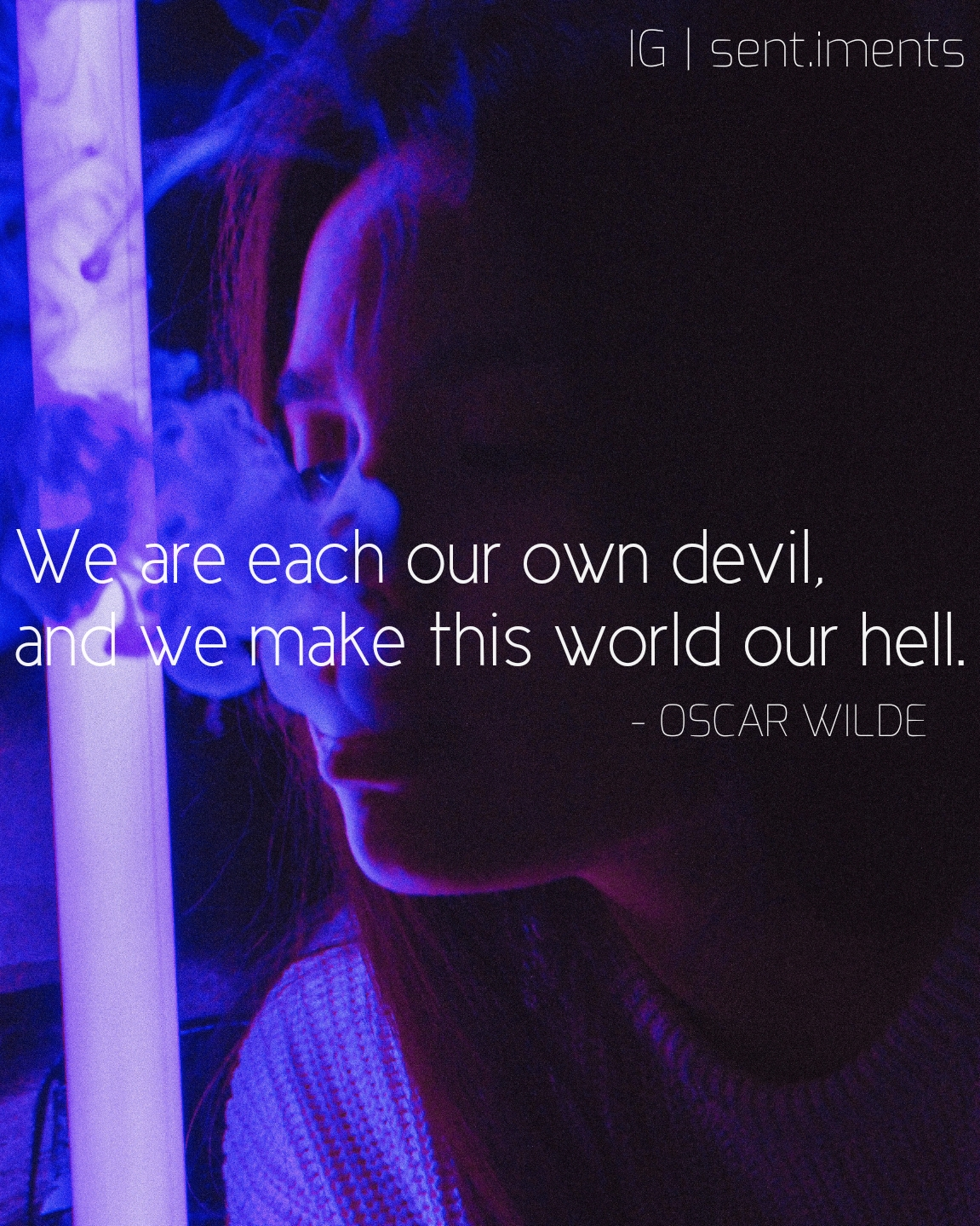 We are each our own devil,……by Oscar Wilde (1151X1439)