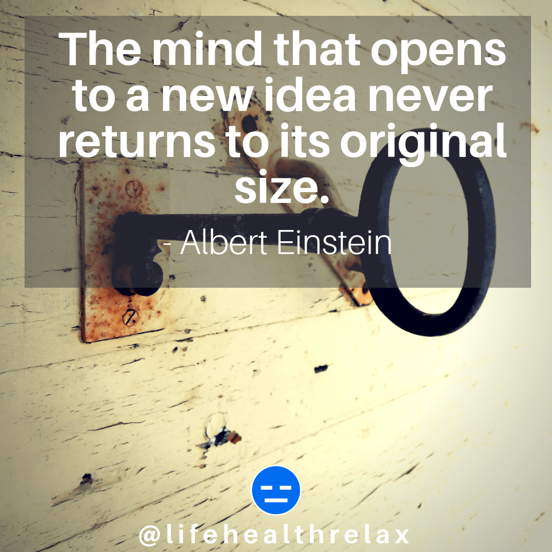[Image] The mind that opens to a new idea never returns to its original size. – Albert Einstein