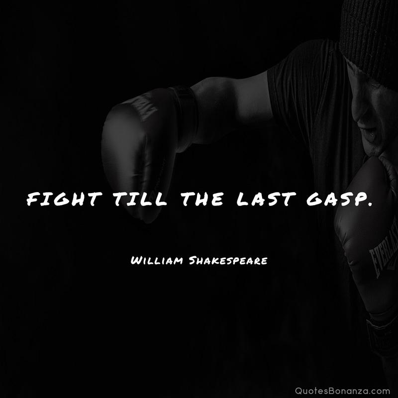 """Fight Till The Last Gasp."" William Shakespeare [800×800]"