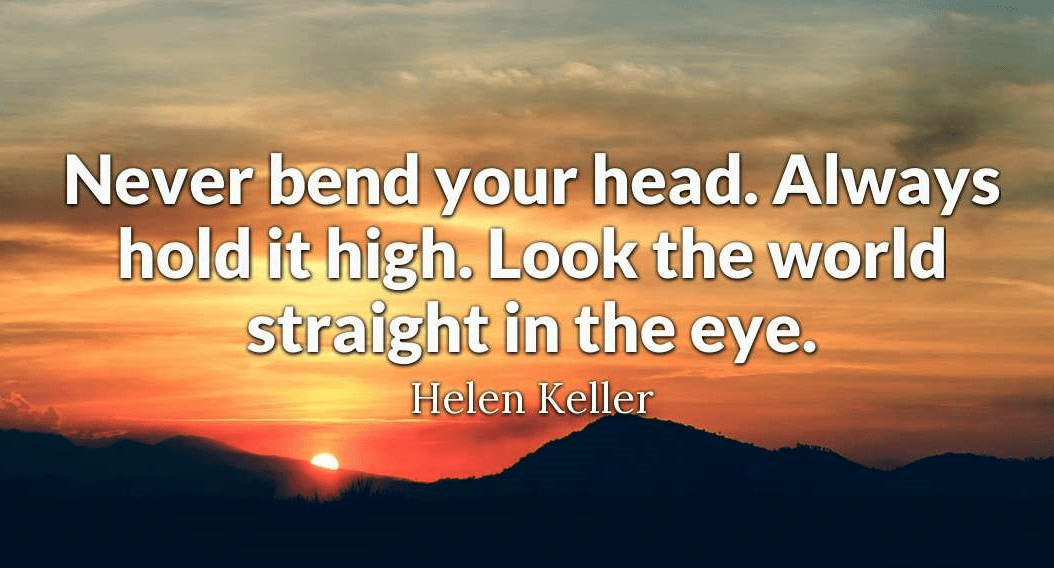 (AW? 4End y; halldl it high LOQk the warlld straight; in the eye; https://inspirational.ly