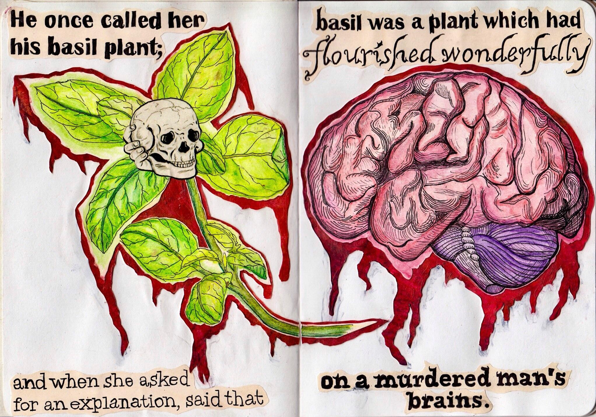 """He once called her his basil plant; and when she asked for an explanation, said that basil was a plant which had flourished wonderfully on a murdered man's brains."" -George Eliot, Middlemarch [2043×1431] [OC, handmade]"