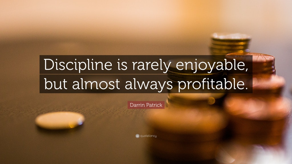 [Image] Discipline is rarely enjoyable, but almost always profitable