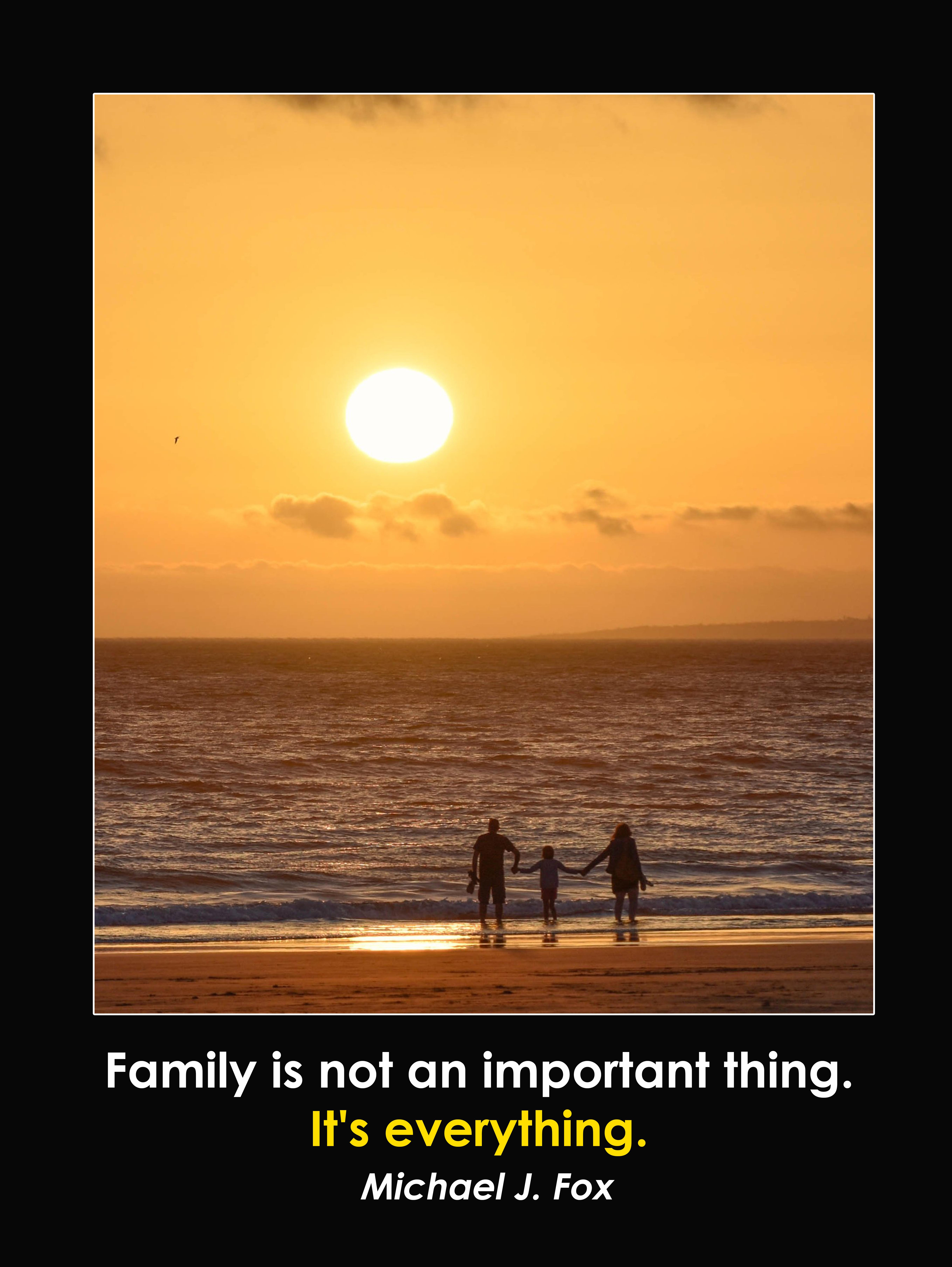 Family is not an important thing it's everything – Michael J. Fox (5437×7237)