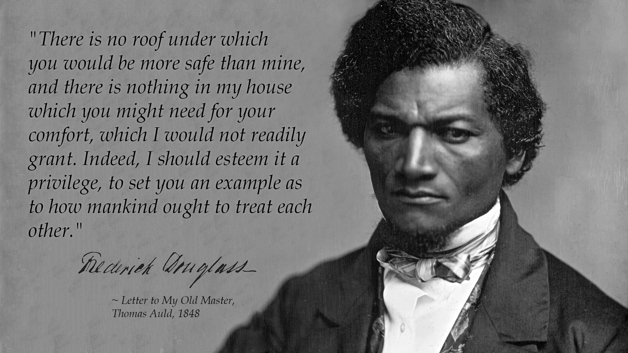 """How mankind ought to treat each other"" ~ Frederick Douglass [2046×1151]"