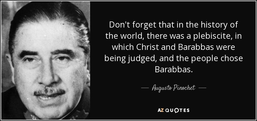 Don't forget that in the history of the world… Augusto Pinochet [850×400]
