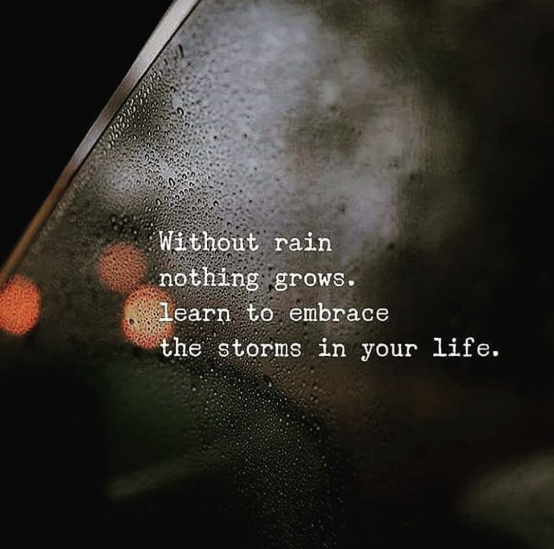 [Image] Embrace your storms.