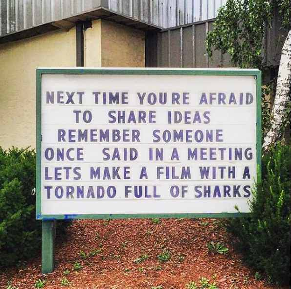 "[IMAGE] ""Next Time You're Afraid to Share Ideas…"""