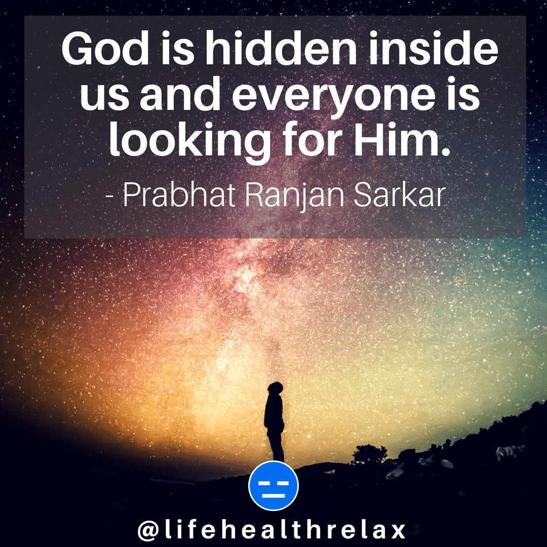 [Image] God is hidden inside us and everyone is looking for Him. – Prabhat Ranjan Sarkar