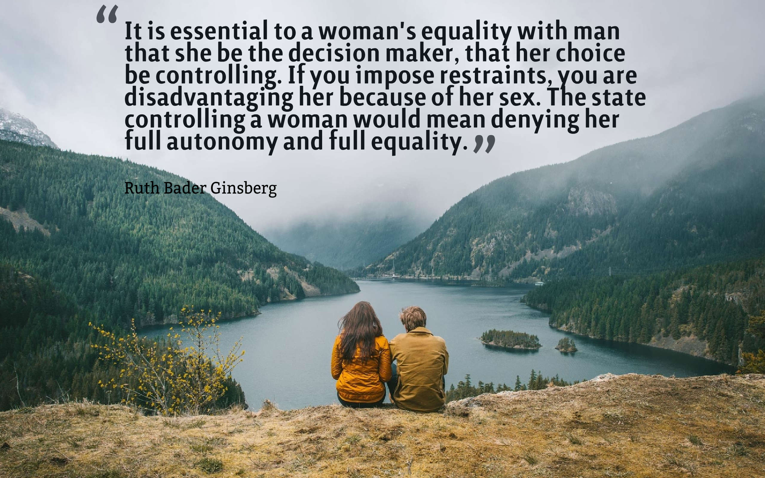"""It is essential to a woman's equality with man that…"" – Ruth Bader Ginsberg [2560×1600]"