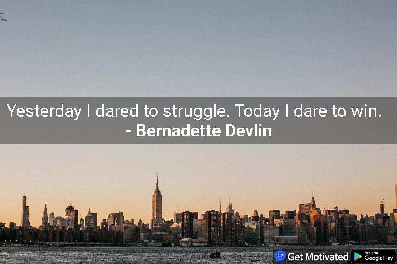 [Image] Dare to struggle; dare to win.