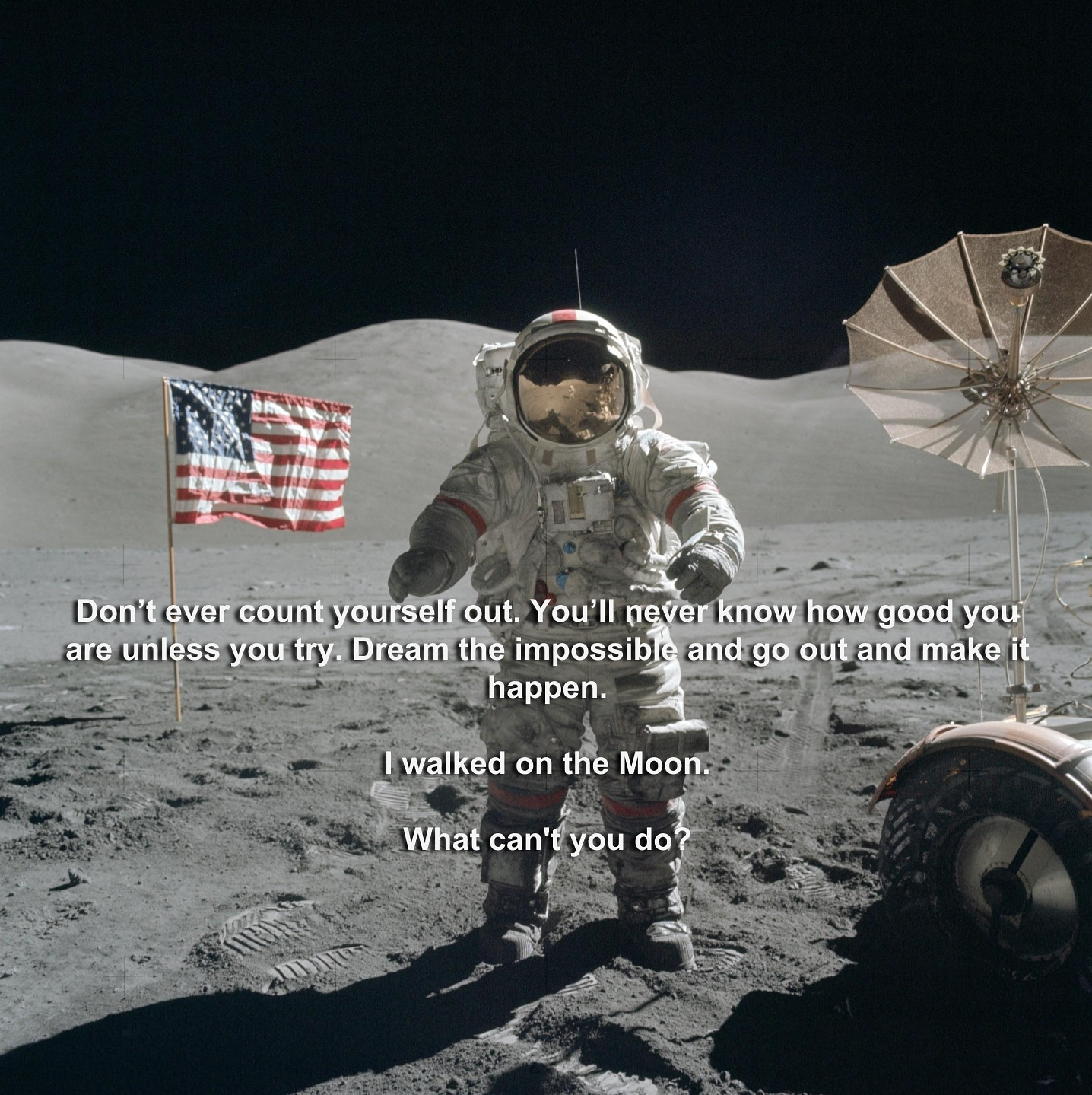 [image] From Gene Cernan, the last man to walk on the Moon.