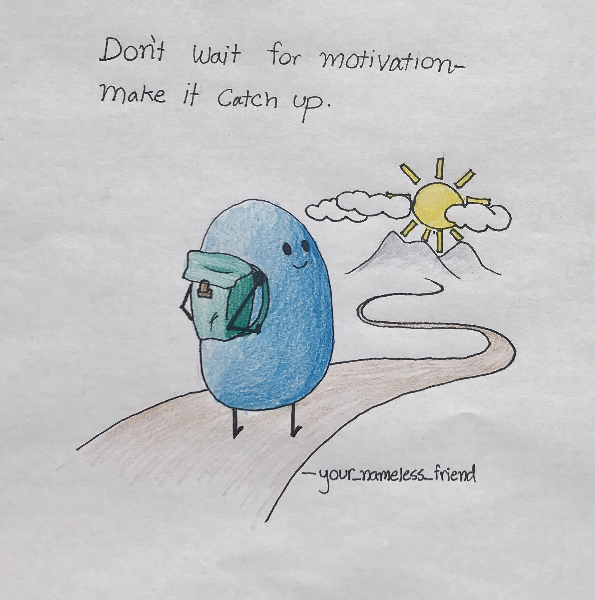[Image] don't wait for motivation