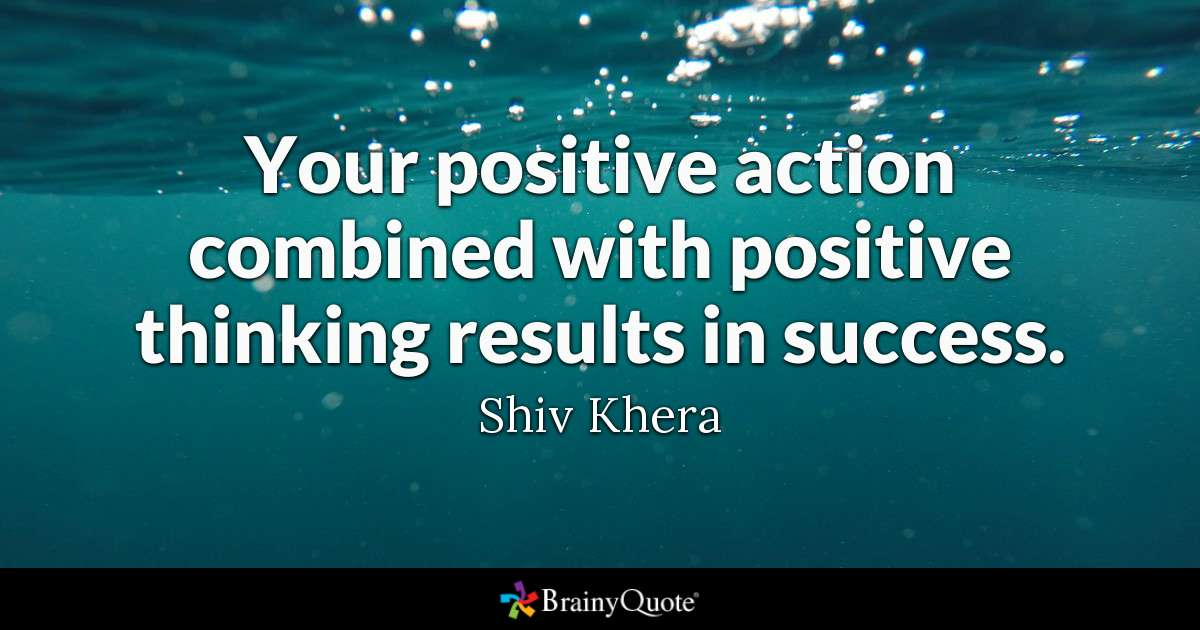 """Your positive action combined with positive thinking results in success"" -Shiv Khera [1000×600]"