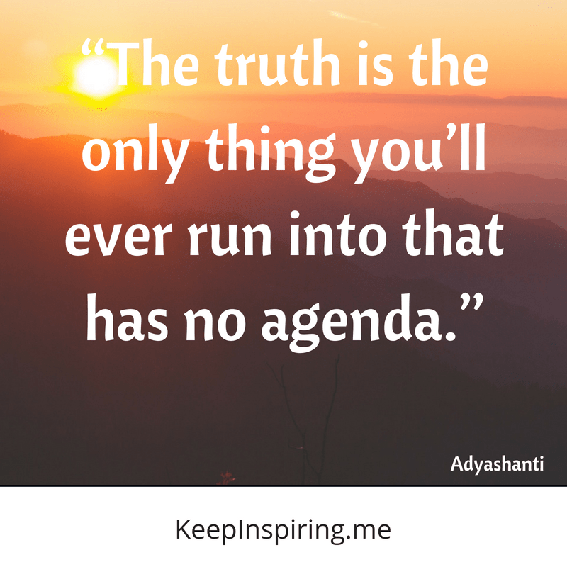 """The truth is the only thing you'll ever run into that has no agenda."" – Adyashanti [2560×2560]"