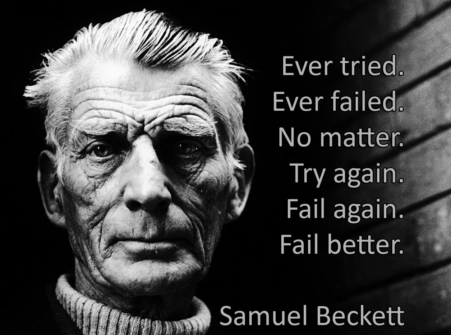 """Ever tried. Ever failed. No matter. Try Again. Fail again. Fail better."" – Samuel Beckett [OC][1451 × 1080]"