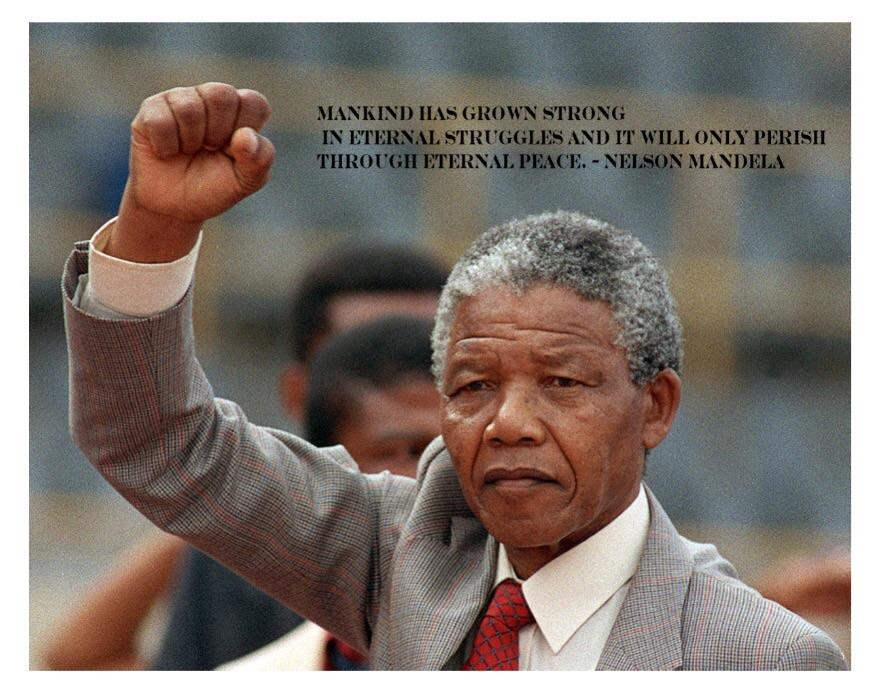 """Mankind has grown strong through eternal struggles and it will only perish through eternal peace."" -Nelson Mandela [OC] (1080×720)"