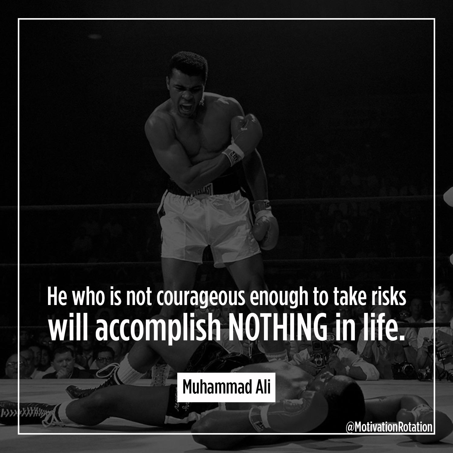[Image] You must take risks to accomplish anything.