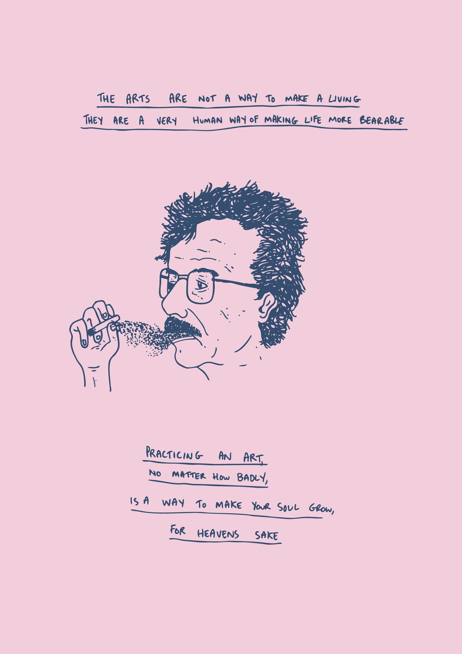 Kurt Vonnegut – The arts are not a way to make a living, they are a very human way of making life more bearable… [728×1030]