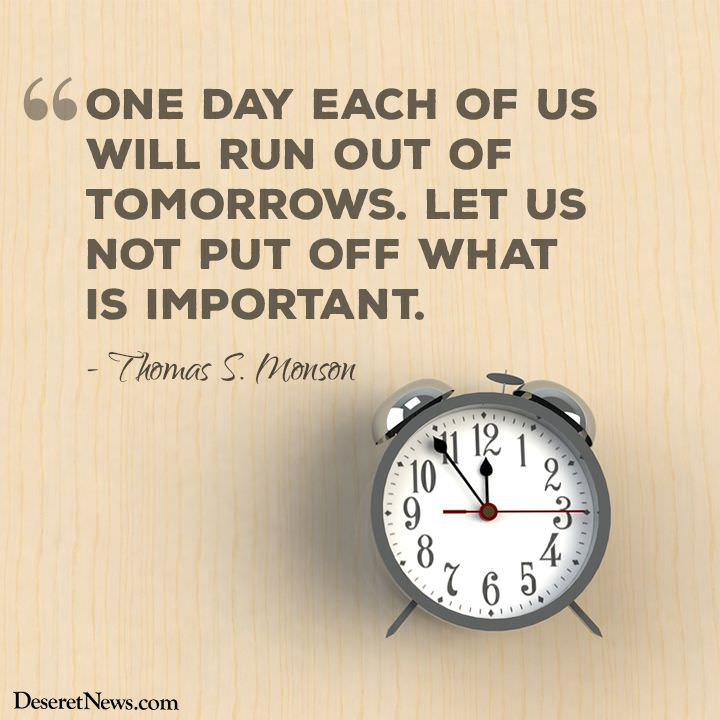 [Image] One day each of us runs out of tomorrows