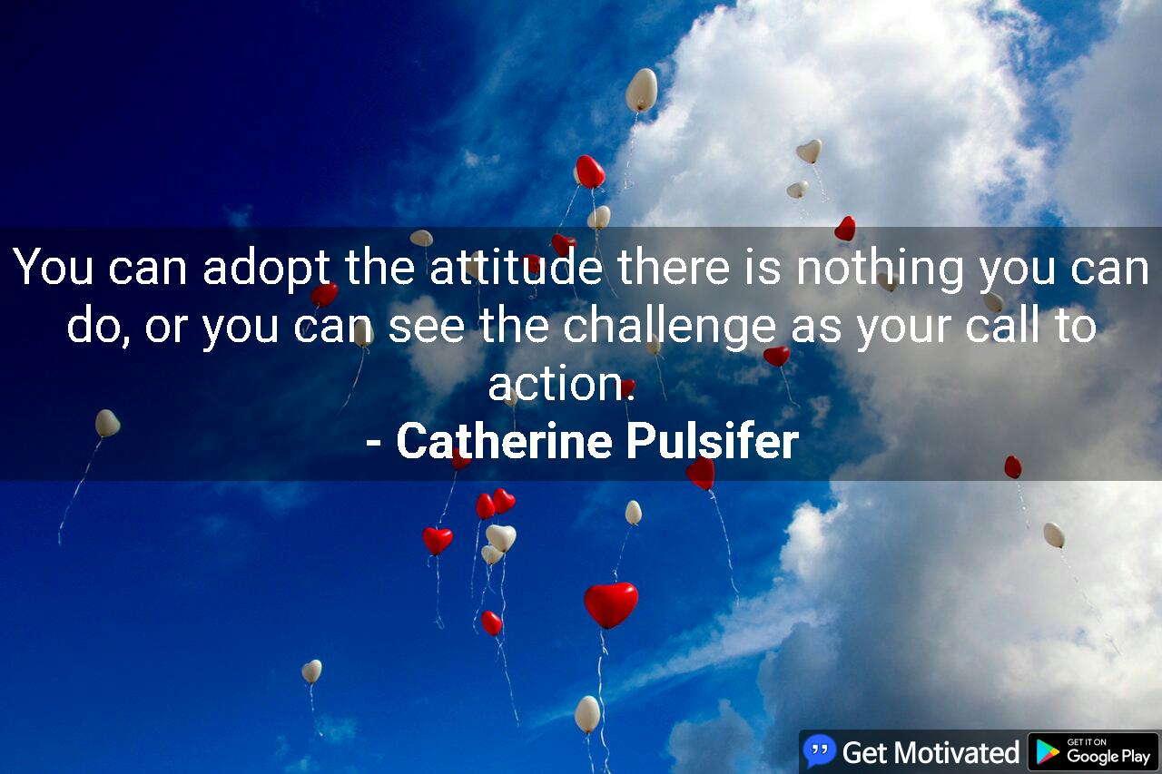 [IMAGE] See the challenge as your call to action