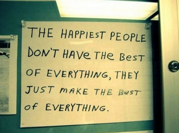 [Image] Just make the best of everything