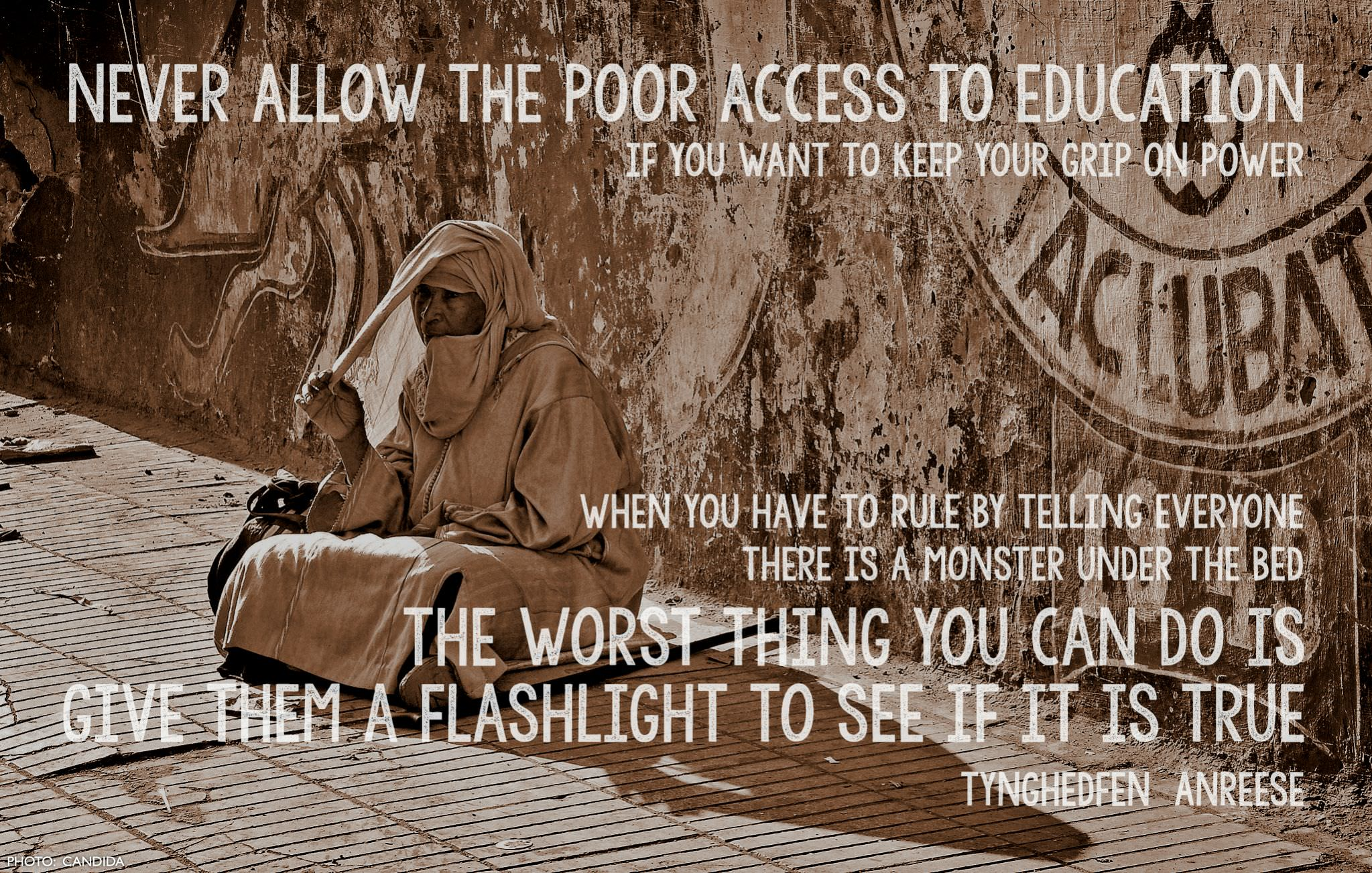 """Never allow the poor access to education…"" ~ Tynghedfen Anreese 2048 x 1304"