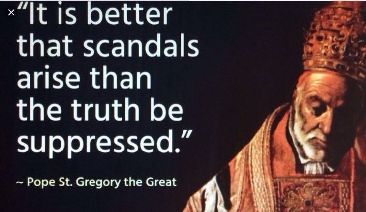 """It is better that scandals arise than the truth be suppressed"" – Pope Gregory the Great [744×431]"