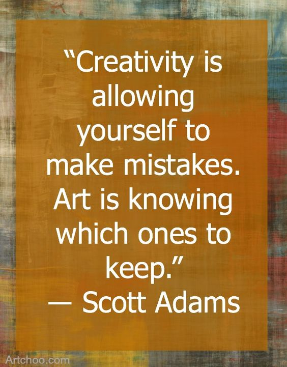 creativity is allowing yourself to make mistks and knowing which ones to kee. – scott adams [564 x721]