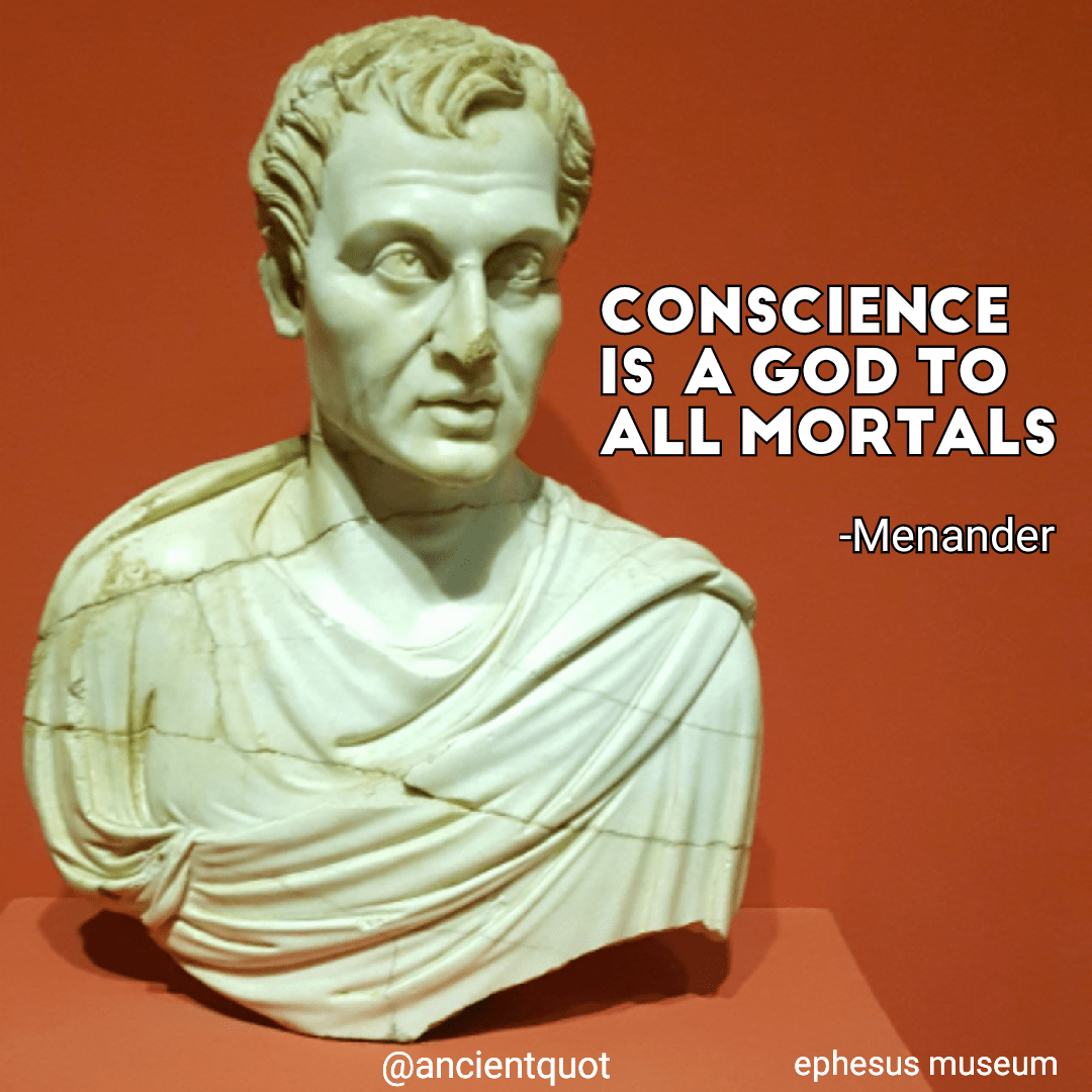 """Conscience is a God to all mortals."" -Menander [1080×1080]"