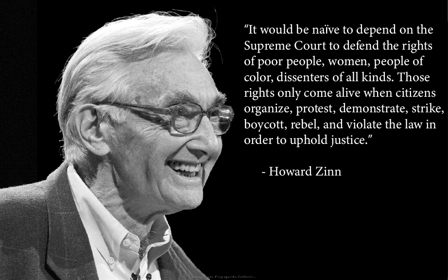 """It would be naive to depend on the Supreme Court"" – Howard Zinn [922×574]"