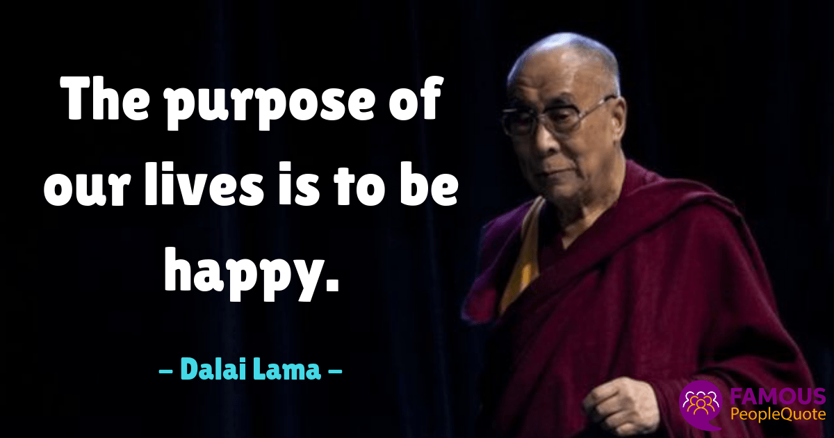 The purpose of our lives is to be happy. – Dalai Lama [1200×630]