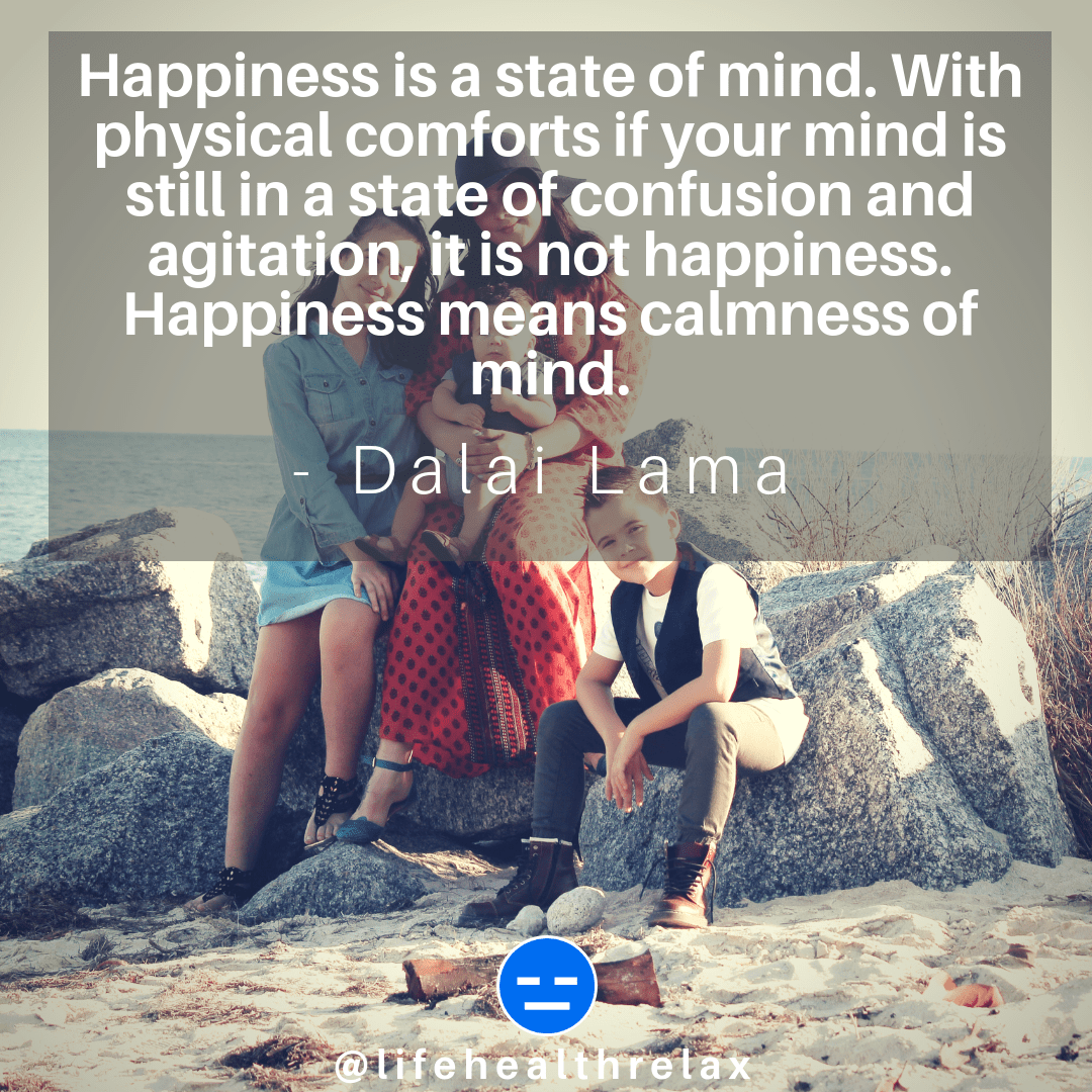 [Image] Happiness is a state of mind. With physical comforts if your mind is still in a state of confusion and agitation, it is not happiness. Happiness means calmness of mind. – Dalai Lama