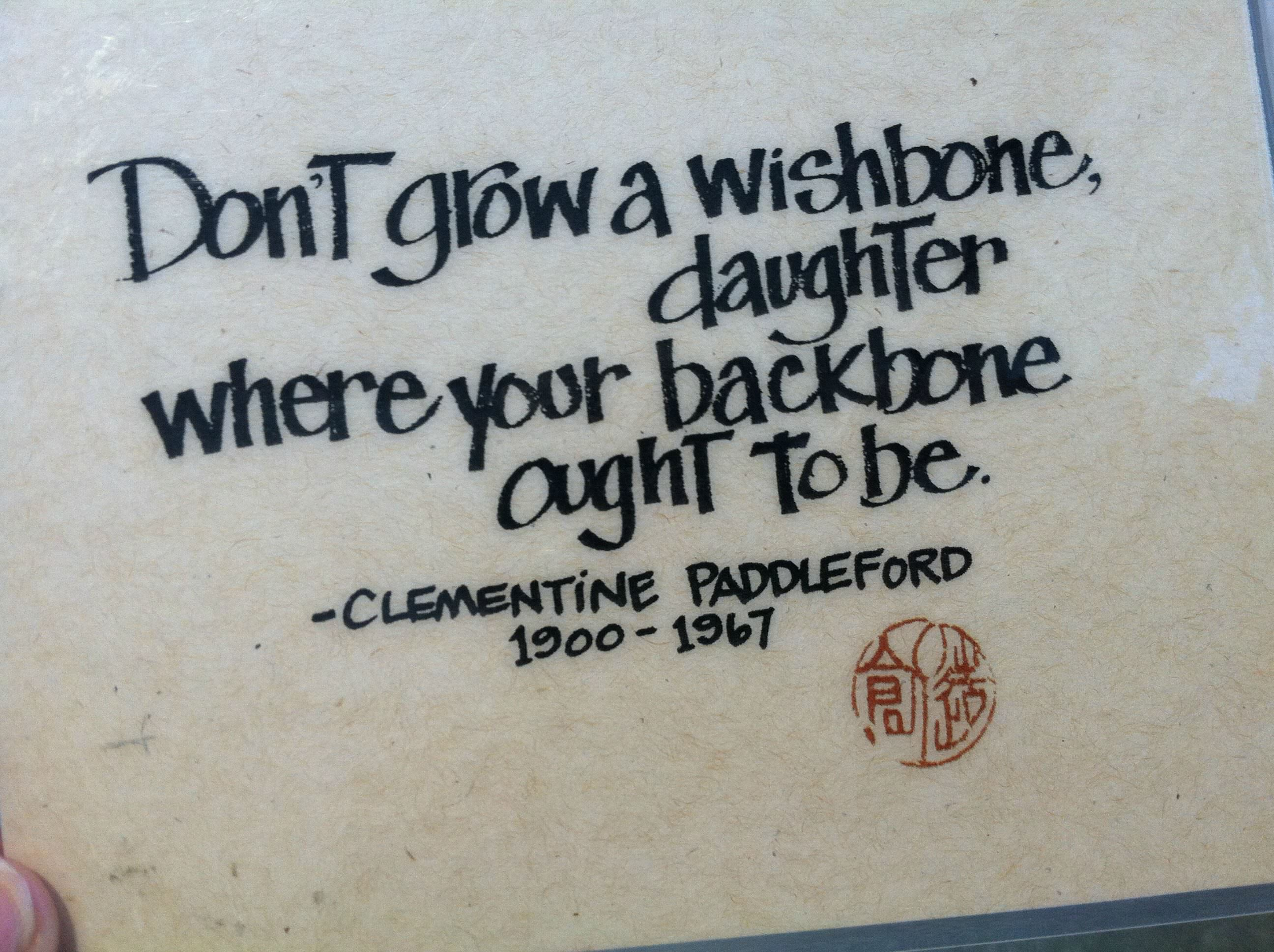 """Don't grow a wishbone, daughter, where your backbone ought to be"" – Clementine Paddleford [2590×1935]"