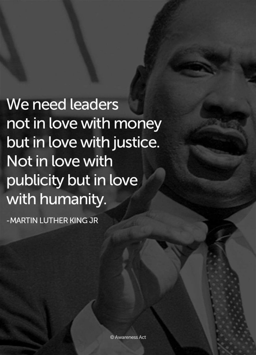 """We need leaders not in love with money but in love with justice. Not in love with publicity but in love with humanity."" Martin Luther King Jr. [864×1200]"