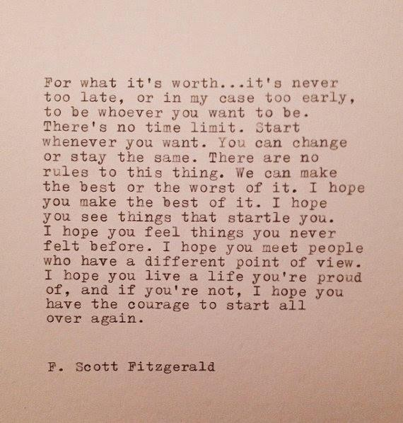 "[IMAGE] ""It's never too late…"" – F. Scott Fitzgerald"