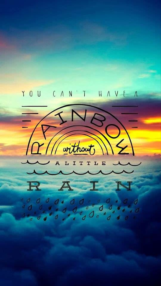 [Image] You can't have a rainbow without a little rain