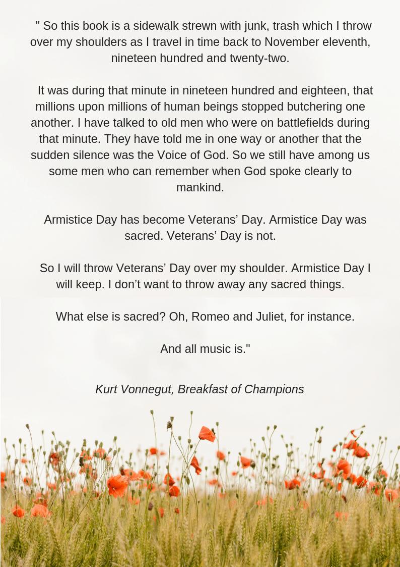 """""""Armistice day was sacred.""""- Kur vonnegut[ 2480 x 3508 ]"""