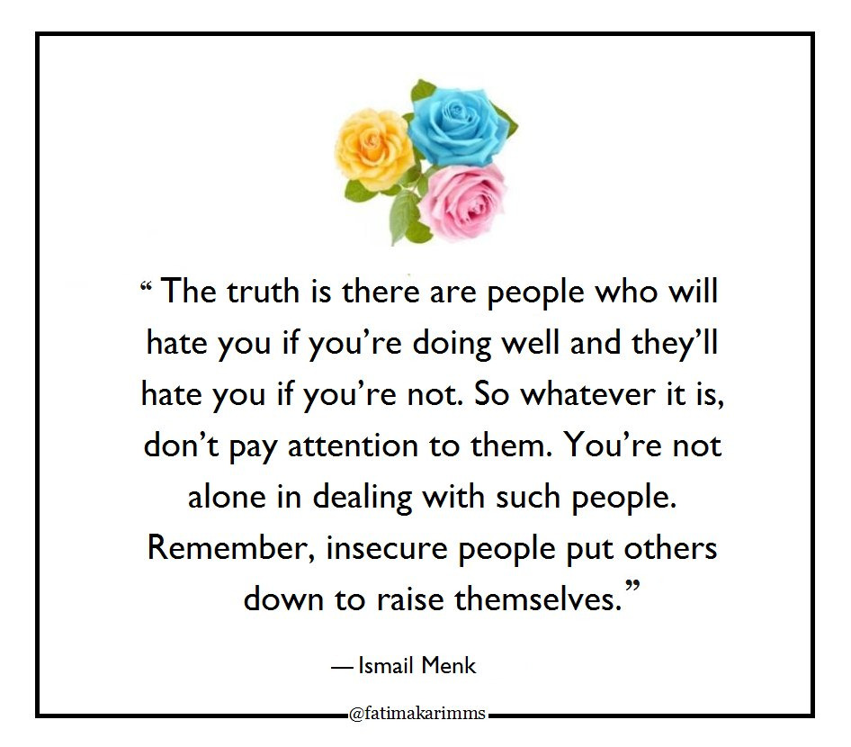""" The truth is there are people who will hate you if you're doing well and they'll hate you if you're not… "" – Ismail Menk (946*830)"