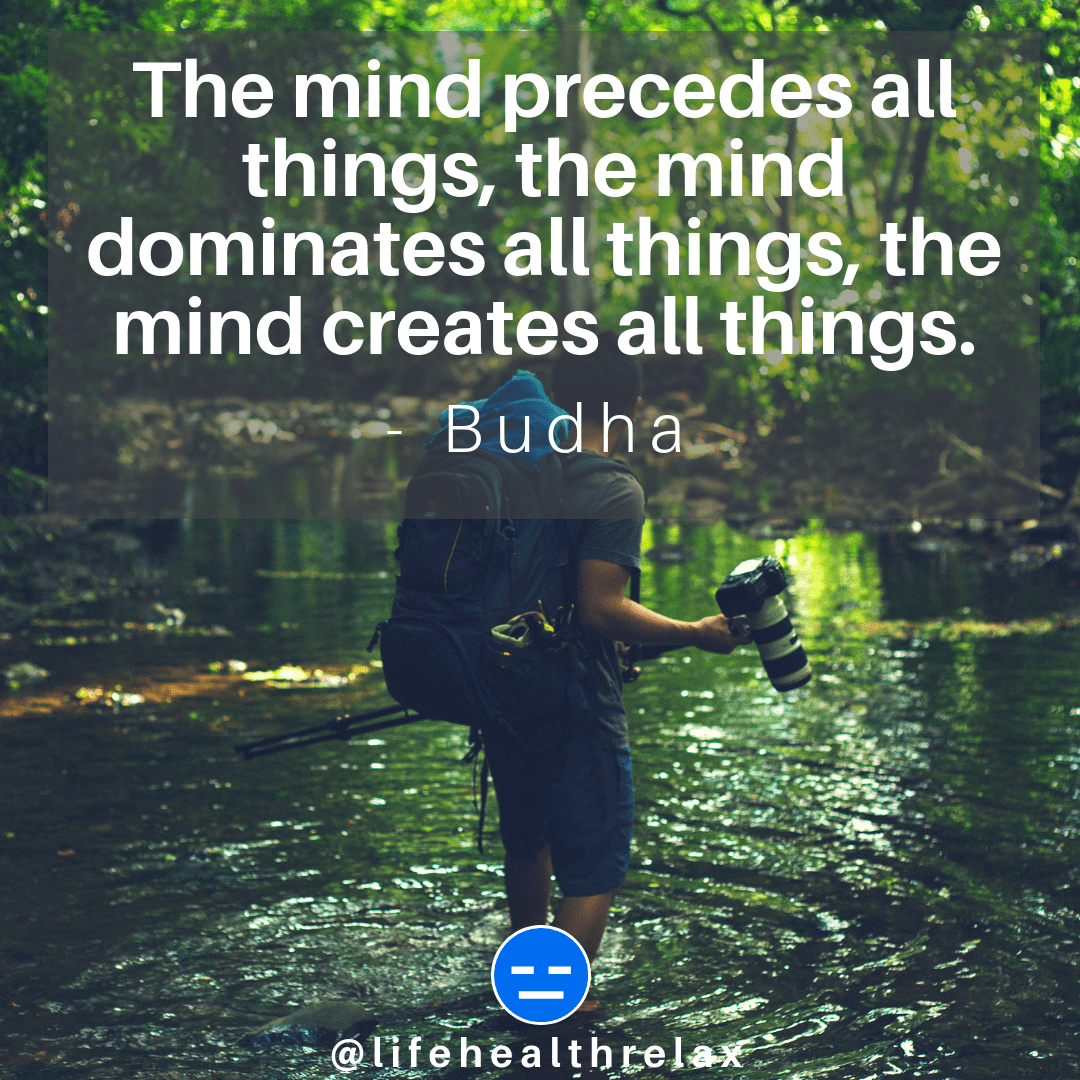 [Image] The mind precedes all things, the mind dominates all things, the mind creates all things. – Buddha