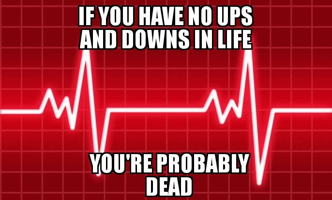 [Image] Ups & Downs are normal, just keep on going!