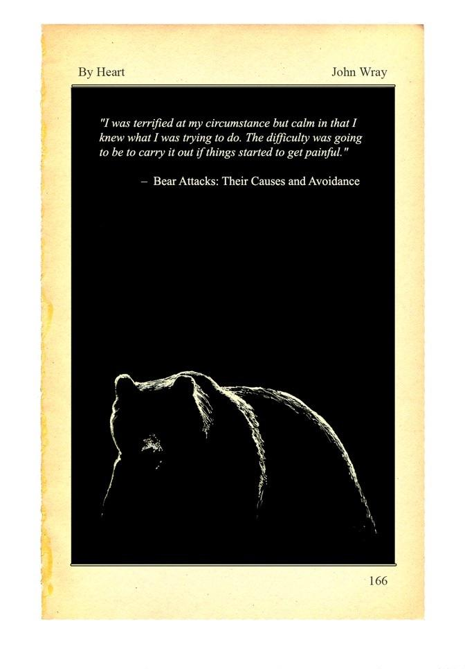 """I was terrified at my circumstance but calm in that I knew what I was trying to do. The difficulty was going to be carry it out if things started to get painful."" ~ Stephen Herrer, ""Bear Attacks: Their Causes and Avoidance"" [672×966]"
