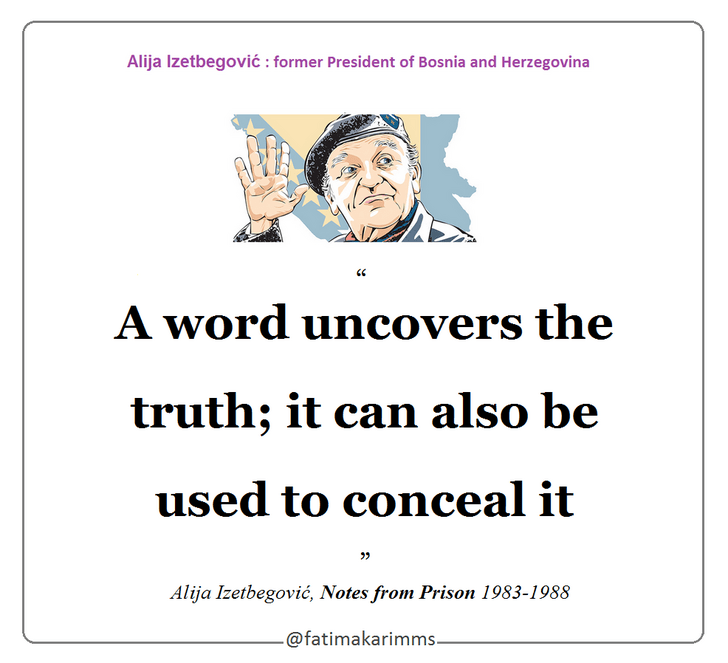""" A word uncovers the truth… "" ― Alija Izetbegović, Notes from Prison [728×663] [OC]"