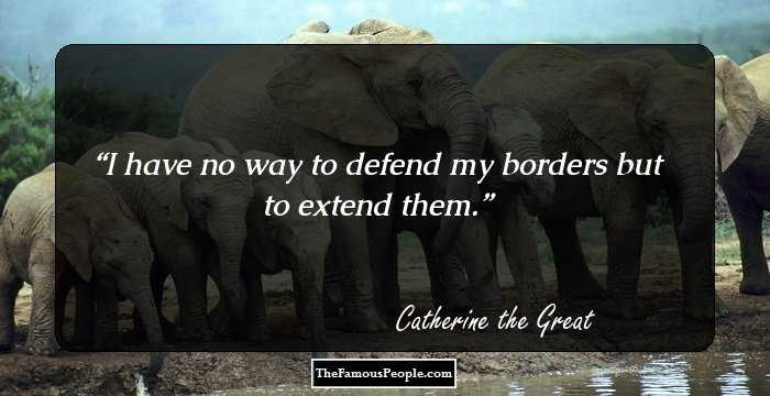"""I have no way to defend my borders but to extend them"" [700×360] Catherine the great"