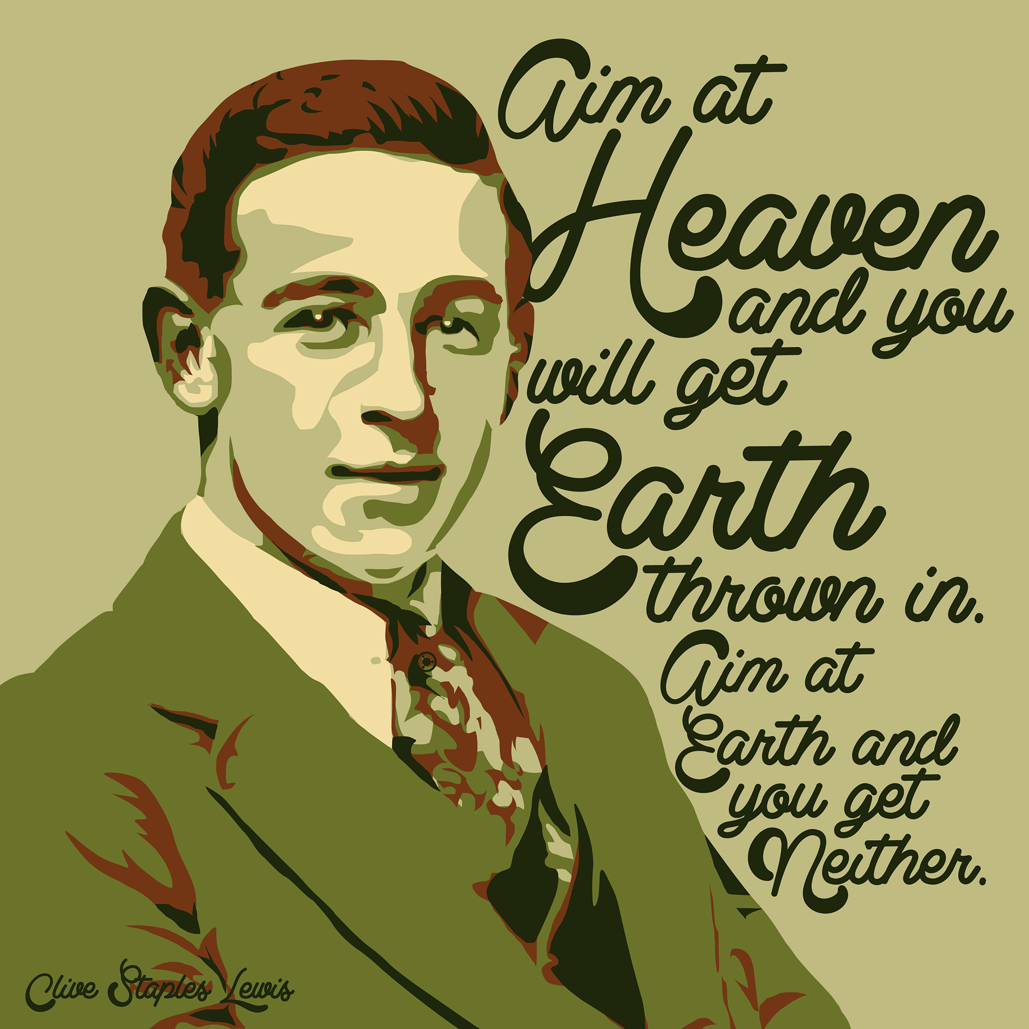"""Aim at Heaven and you will get Earth…"" – Clive Staples Lewis [2000×2000] [OC] [OS]"